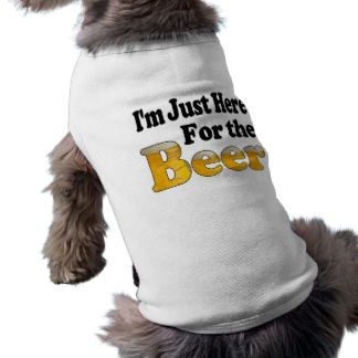 here_for_the_beer_dog_t_shirt-rb3737bc566d847c7b0152b023ead692b_v9i79_8byvr_324